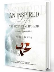 An-Inspired-Life:-A-Biography-of-Prophet-Muhammad