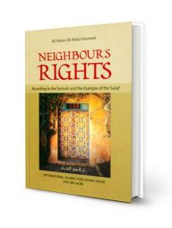Neighbour's-Rights-According-to-the-Sunnah-and-the-Example-of-the-Salaf