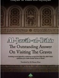 Al-Jawab-Ul-Bahir-The-Outstanding-Answers-On-Visiting-The-Graves