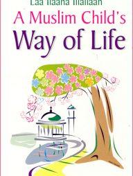 Laa-Ilaaha-Illallaah---A-Muslim-Child's-Way-of-Life