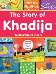 The-Story-of-Khadija:-Islamic-Children's-Books-on-the-Quran,-the-Hadith-and-the-Prophet-Muhammad