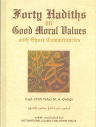 Forty-Hadiths-on-Good-Moral-Values:-with-Short-Com